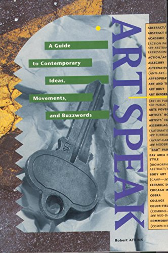 9781558590106: ArtSpeak: A Guide to Contemporary Ideas, Movements and Buzzwords, 1945 to the Present