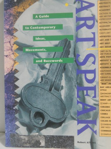 Art Speak: A Guide to Contemporary Ideas, Movements, and Buzzwords