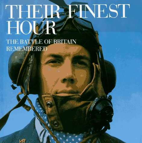 9781558590472: Their Finest Hour: The Battle of Britain Remembered