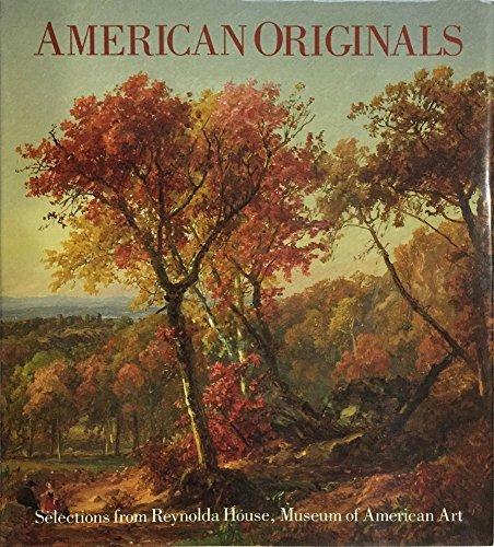 American Originals: Selections from Reynolda House, Museum of American Art: Millhouse, Barbara; ...