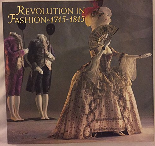 Revolution in Fashion : European Clothing, 1715-1815: Kyoto Costume Institute
