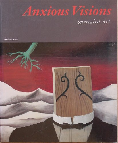 Anxious visions : surrealist art [Signed]: Stich, Sidra ;