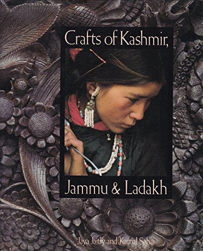 Crafts of Kashmir, Jammu and Ladakh: Jaitly, Jaya; Sahai,