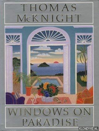 Thomas McKnight: Windows On Paradise. (signed #1210 of 1260): McKnight, Thomas.