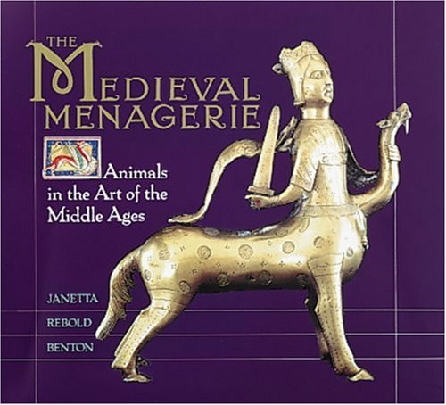 9781558591332: The Medieval Menagerie: Animals in the Art of the Middle Ages