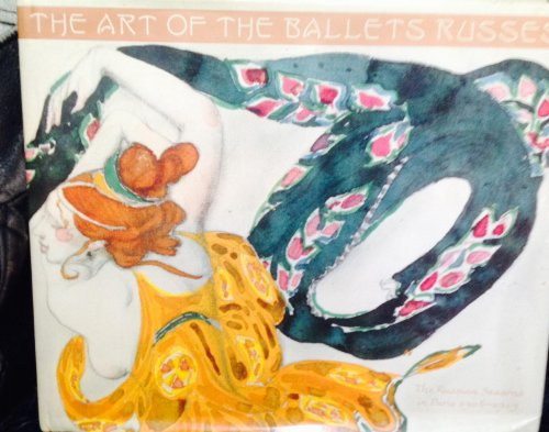 Art of the Ballets Russes: The Russian Seasons in Paris, 1908-1929.