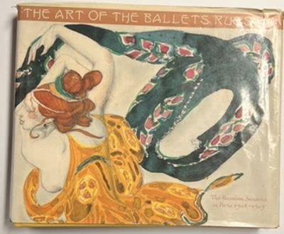 The Art of the Ballets Russe The Russian Seasons in Paris 1908-1929: Pozharskaya, Militsa & ...