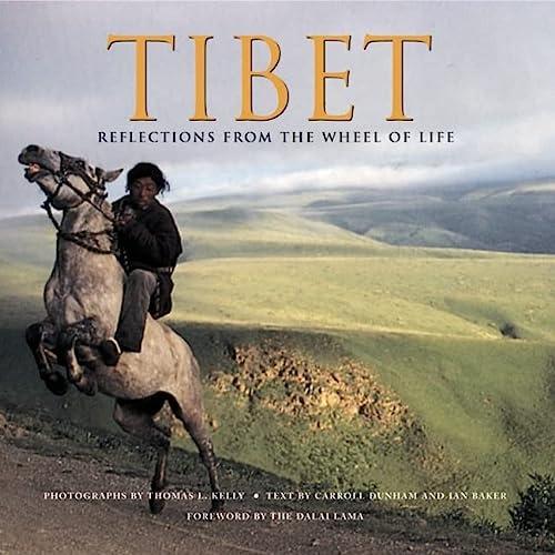 TIBET: REFLECTIONS FROM THE WHEEL OF LIFE: Dunham, Carroll