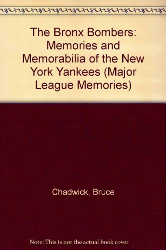 The Bronx Bombers: Memories and Memorabilia of the New York Yankees,