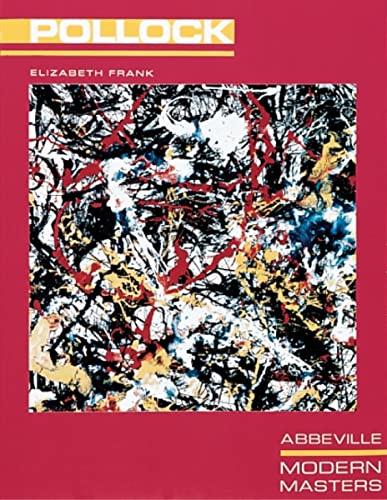 Jackson Pollock (Modern Masters Series, Vol. 3): Elizabeth Frank