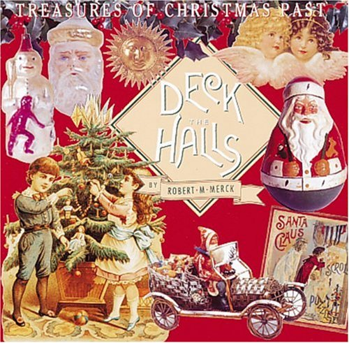 9781558592674: Deck the Halls: Treasures of Christmas Past