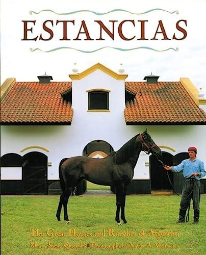 Estancias/ Ranches: The Great Houses and Ranches of Argentina: Maria Saenz Quesada