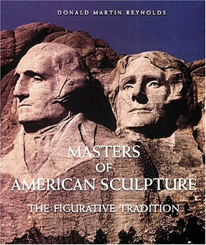 Masters of American Sculpture: The Figurative Tradition: Reynolds, Donald Martin