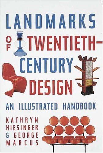 Landmarks of Twentieth Century Design: An Illustrated Handbook. Landmarks of 20th Century Design.: ...