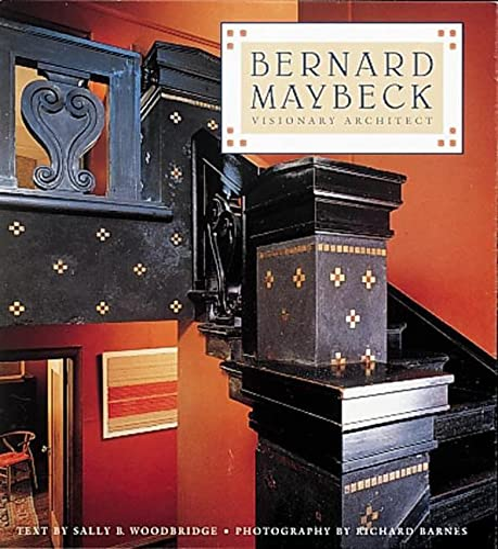 Bernard Maybeck: Visionary Architect: Woodbridge, Sally Byrne