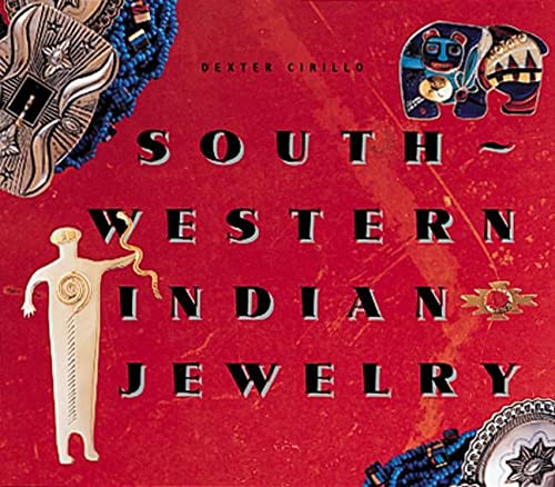 Southwestern Indian Jewelry: Cirillo, Dexter