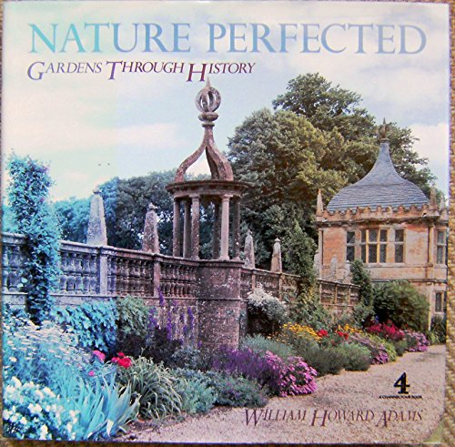 9781558593336: Nature Perfected : Gardens Through History