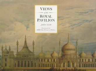 Views of the Royal Pavilion: John Nash