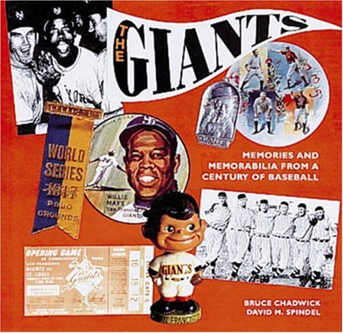 The Giants: Memories and Memorabilia from a Century of Baseball. Text by Bruce Chadwick. ...