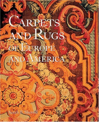 Carpets and Rugs of Europe and America: Sherrill, Sarah B.