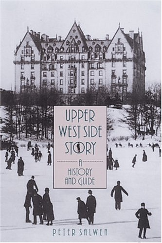 Upper West Side Story: A History and Guide (Inscribed)