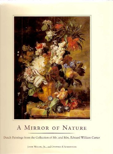 A Mirror of Nature: Dutch Paintings from: Walsh, John; Schneider,