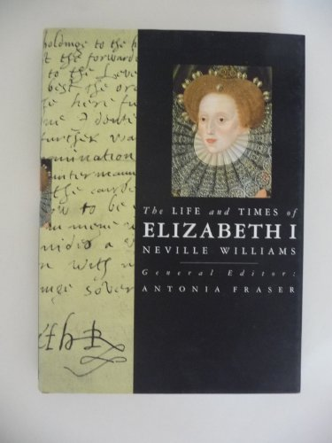 9781558594487: The Life and Times of Elizabeth I (Kings and Queens of England Series)