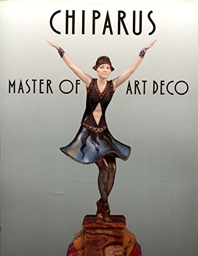 9781558594753: Chiparus: Art Deco's Celebrated Sculptor