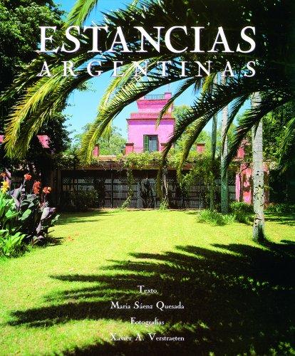 Estancias, Great Houses and Ranches of Argentina: Maria Saenz Quesada