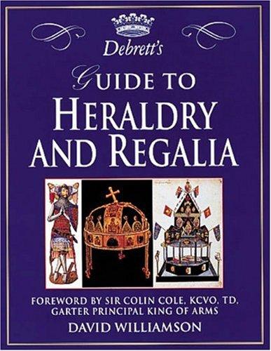 9781558595460: Debrett's Guide to Heraldry and Regalia