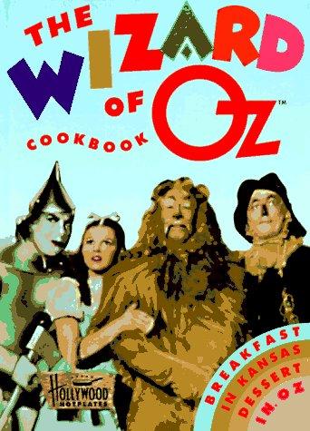 9781558595828: The Wizard of Oz Cookbook: Breakfast in Kansas, Dessert in Oz