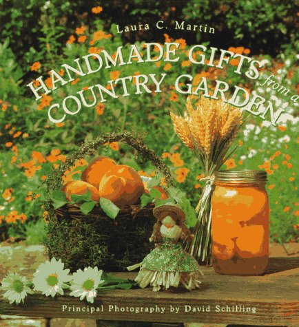 Handmade Gifts from a Country Garden: Martin, Laura C.