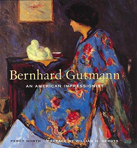 Bernhard Gutmann: An American Impressionist, 1869-1936: North, Percy