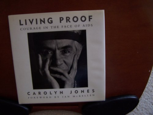 Living Proof: Courage in the Face of AIDS: Carolyn Jones