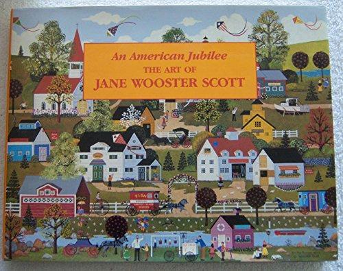 9781558597631: An American Jubilee: The Art of Jane Wooster Scott - HAND SIGNED by JANE WOOSTER SCOTT