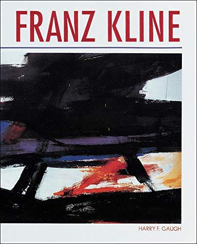 Franz Kline: Gaugh, Harry F.