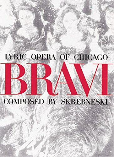 Bravi: Lyric Opera of Chicago: Skrebneski, Victor; Romano,