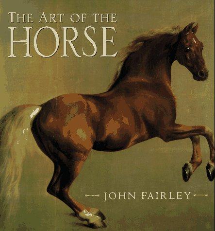 The Art of the Horse: Fairley, John