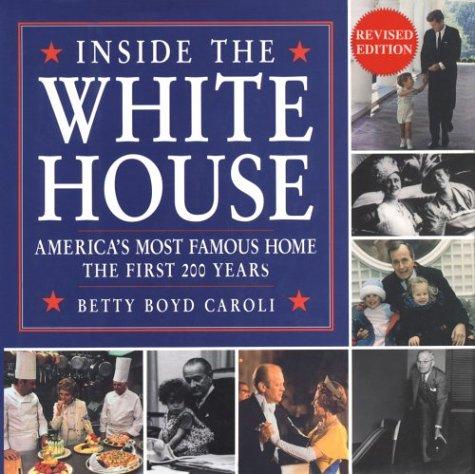 Inside the White House: America's Most Famous: Betty Boyd Caroli