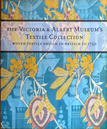 Woven Textile Design in Britain to 1750 (The Victoria & Albert Museum's Textile Collection)