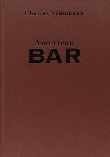 American Bar: The Artistry of Mixing Drinks (9781558598539) by Charles Schumann