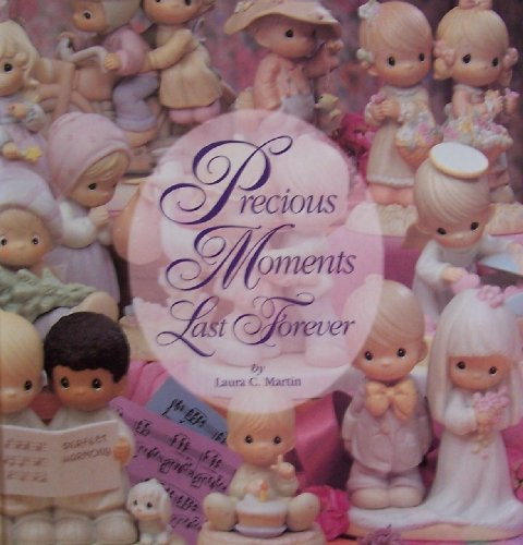 9781558598591: Precious Moments Last Forever
