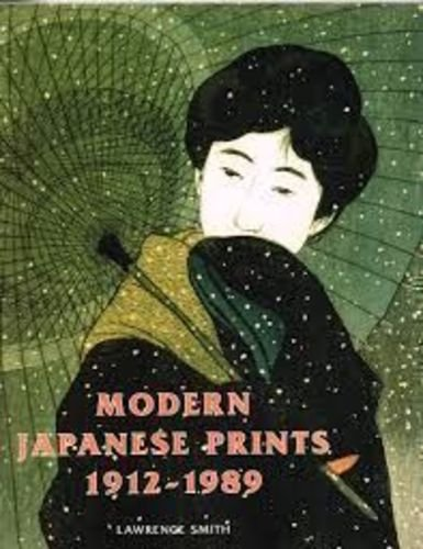 Modern Japanese Prints, 1912-1989: Woodblocks and Stencils: Lawrence Smith