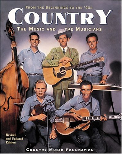 9781558598799: Country: The Music and the Musicians : From the Beginnings to the '90s