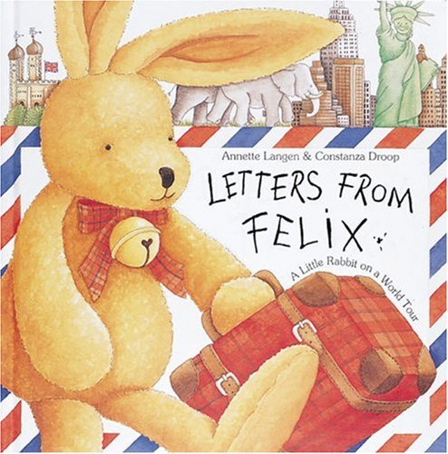 9781558598867: Letters from Felix: A Little Rabbit on a World Tour