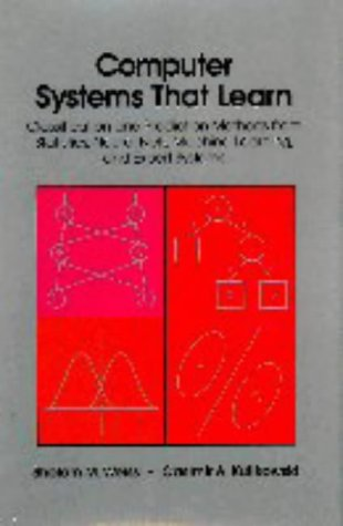 Computer Systems That Learn : Classification and: Weiss, Sholom M.;