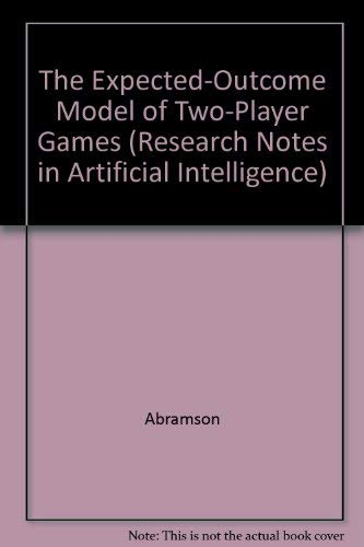 9781558601444: The Expected-Outcome Model of Two-Player Games (Research Notes in Artificial Intelligence)