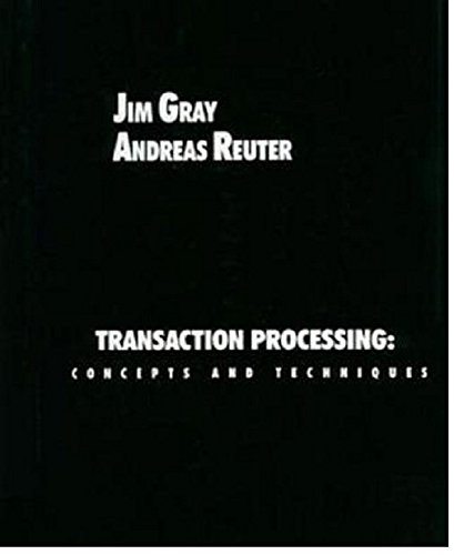 Transaction Processing: Concepts and Techniques: Jim Gray/ Andreas