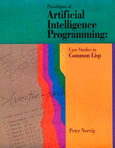 9781558601918: Paradigms of Artificial Intelligence Programming: Case Studies in Common Lisp