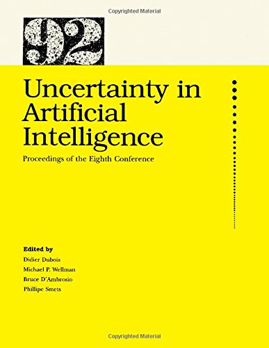 Uncertainty in Artificial Intelligence: Proceedings of the Eighth Conference: Dubois, Didier, ...